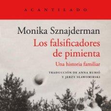 Livres: MONIKA SZNAJDERMAN LOS FALSIFICADORES DE PIMIENTA. UNA HISTORIA FAMILIAR.- NUEVO. Lote 273287503