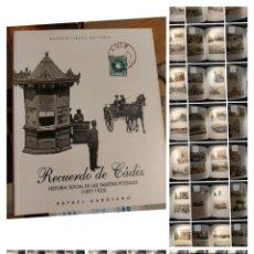 Libros: RECUERDO DE CÁDIZ, HISTORIA SOCIAL DE LAS TARJETAS POSTALES (1897-1925), RAFAEL GARÓFANO RECUERDO D. Lote 273375188