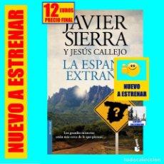 Libros: LA ESPAÑA EXTRAÑA - JAVIER SIERRA Y JESÚS CALLEJO - GRANDES MISTERIOS ENIGMAS ANTIGÜEDAD HISTORIA. Lote 277198473