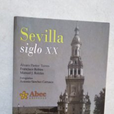Libros: SEVILLA SIGLO XX, ABEC EDITORES. Lote 277540458