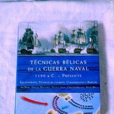 Libros: TECNICAS BELICAS DE LA GUERRA NAVAL 1190 A.C. - PRESENTE. ED. LIBSA. Lote 277556713