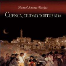 Libros: CUENCA, CIUDAD TORTURADA. Lote 280313498
