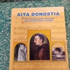 Libros: AITA DONOSTIA. P. JOSÉ ANTONIO DE SAN SEBASTIÁN - ANSORENA MIRANDA,JOSE LUIS. Lote 286837208