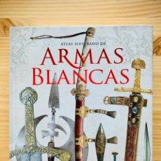 Libros: ARMAS BLANCAS (ATLAS ILUSTRADO) EDITORIAL SUSAETA. Lote 287397528
