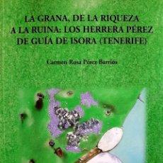 Libros: LA GRANA, DE LA RIQUEZA A LA RUINA.. Lote 287942373