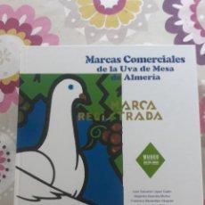 Libros: LIBRO MARCAS COMERCIALES D LA UVA D MESA D ALMERIA. Lote 288347038