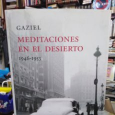 Libros: MEDITACIÓNES EN EL DESIERTO(1946/1953)GAZIEL-EDITA DESTINO 2005. Lote 288447693