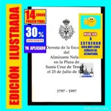 Libros: DERROTA DE LA ESCUADRA DEL ALMIRANTE NELSON EN LA PLAZA DE SANTA CRUZ DE TENERIFE - RARO. Lote 289748798