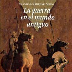 Libros: LA GUERRA EN EL MUNDO ANTIGUO. PHILIP DE SOUZA. AKAL 2008. 320 PÁGS. TAPA DURA Y SOBRECUBIERTA.. Lote 293450798