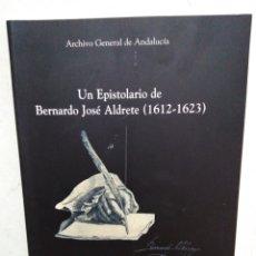 Libros: UN EPISTOLARIO DE BERNARDO JOSÉ ALDRETE ( 1612-1623 ). Lote 294845853