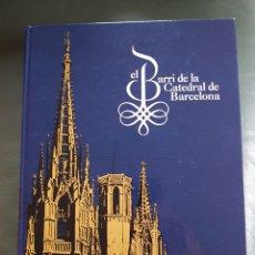 Libros: EL BARRI DE LA CATEDRAL DE BARCELONA. Lote 295342898