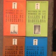 Libros: HISTORIA DE LOS NOMBRES DE LAS CALLES DE BARCELONA. 4 VOLUMENES. FEDERICO BRAVO MORATA. FENICIA. Lote 295829843