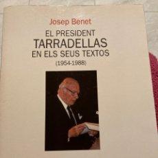 Libros: EL PRESIDENT TARRADELLAS EN ELS SEUS TEXTOS DE JOSEP BENET(1954-1988). Lote 295845833