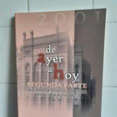 Libros: DE AYER A HOY SEGUNDA PARTE, PROGRAMA DE MANO DEL CONGURSO OFICIAL DE AGRUPACIONES 1949 - 2001 CADIZ. Lote 296026503