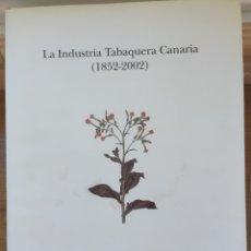 """Libros: LIBRO """"LA INDUSTRIA TABAQUERA CANARIA"""". Lote 296586988"""