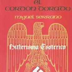 Libros: EL CORDON DORADO POR MIGUEL SERRANO GASTOS DE ENVIO GRATIS HITLERISMO ESOTERICO. Lote 97446002