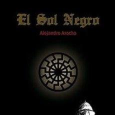Libros: EL SOL NEGRO ALEJANDRO AROCHA GASTOS DE ENVIO GRATIS NACIONALSOCIALISMO. Lote 95181830