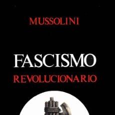 Libros: FASCISMO REVOLUCIONARIO POR BENITO MUSSOLINI, LA REPÚBLICA SOCIAL ITALIANA GASTOS DE ENVIO GRATIS. Lote 293499758