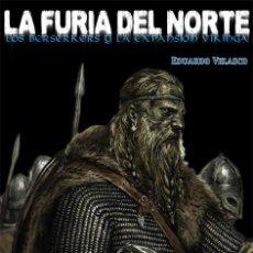 Libros: LA FURIA DEL NORTE LOS BERSERKERS Y LA EXPANSIÓN VIKINGA GASTOS DE ENVIO GRATIS. Lote 95182858