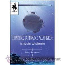 Libros: EL FRACASO DE NARCISO MONTURIOL: LA INVENCIÓN DEL SUBMARINO GASTOS DE ENVIO GRATIS. Lote 94493954