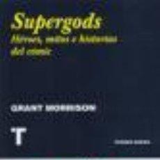 Libros: SUPERGODS: HEROES MITOS E HISTORIAS DEL COMIC GRANT MORRISON GASTOS DE ENVIO GRATIS. Lote 123122044