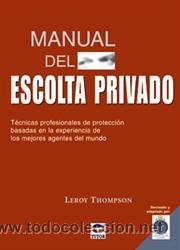 SEGURIDAD. MANUAL DEL ESCOLTA PRIVADO. TÉCNICAS PROFESIONALES DE PROTECCIÓN - LEROY THOMPSON (Libros Nuevos - Humanidades - Otros)
