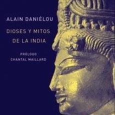 Libros: DIOSES Y MITOS DE LA INDIA ALAIN DANIÉLOU GASTOS DE ENVIO GRATIS. Lote 180610572