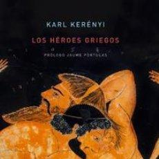 Libros: LOS HÉROES GRIEGOS KARL KERÉNYI GASTOS DE ENVIO GRATIS GASTOS DE ENVIO GRATIS. Lote 98039816