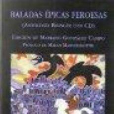 Libros: BALADAS EPICAS FEROESAS (BILINGUE) + CD GASTOS DE ENVIO GRATIS. Lote 152104542