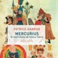 Libros: MERCURIUS O EL MATRIMONIO CIELO Y TIERRA GASTOS DE ENVIO GRATIS HARPUR, PATRICK. Lote 98039502
