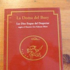 Libros: LA DOMA DEL BUEY. LAS DIEZ ETAPAS DEL DESPERTAR. KAKUAN SHIEN. ED.MIRAGUANO. 1997 131 PAG. Lote 47967550