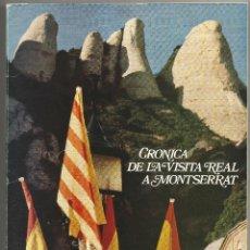 Libros: CRONICA DE LA VISITA REAL A MONTSERRAT .- JOSÉ TARIN-IGLESIAS 1976. Lote 47990199