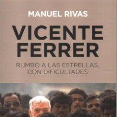 Libros: VICENTE FERRER DE MANUEL RIVAS - RBA, 2014. Lote 146539132