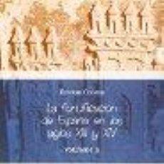 Libros: LA FORTIFICACIÓN DE ESPAÑA EN LOS SIGLOS XIII Y XIV (2 VOLS.) GASTOS DE ENVIO GRATIS. Lote 56945641