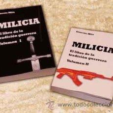 Libros: MILICIA EL LIBRO DE LA TRADICION GUERRERA 2 VOLUMENES ERNESTO MILA GASTOS DE ENVIO GRATIS. Lote 122241918