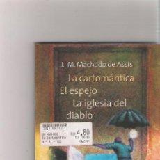 Libros: LA CARTOMANTICA EL ESPEJO LA IGLESIA DEL DIABLO - J.M. MACHADO DE ASSIS - ED. MAGORIA. Lote 49496124