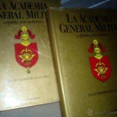 Libros: LA ACADEMIA GENERAL MILITAR . APUNTES PARA SU HISTORIA ( 2 VOL. ) FERRER SEQUERA, JULIO. Lote 49678651