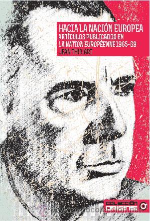 HACIA LA NACIÓN EUROPEA JEAN THIRIART GASTOS DE ENVIO GRATIS (Libros Nuevos - Humanidades - Otros)