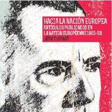 Libros: HACIA LA NACIÓN EUROPEA JEAN THIRIART GASTOS DE ENVIO GRATIS. Lote 53160618
