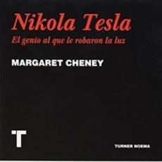 Libros: NIKOLA TESLA: EL GENIO AL QUE LE ROBARON LA LUZ MARGARET CHENEY GASTOS DE ENVIO GRATIS. Lote 142939674