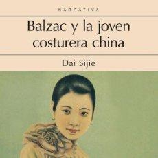 Libros: BALZAC Y LA JOVEN COSTURERA CHINA. Lote 59353367