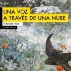 Libros: UNA VOZ A TRAVÉS DE UNA NUBE. Lote 62319331