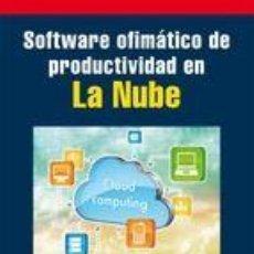 Libros: SOFTWARE OFIMATICO DE PRODUCTIVIDAD EN LA NUBE. Lote 71312425