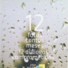 Libros: CALENDARIO 12 FOTOS - 12 CONTOS - 12 MESES - 12 DIÁLOGOS COMPROMETIDOS. Lote 71329901