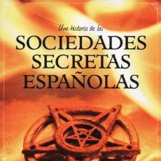 Libros: UNA HISTORIA DE LAS SOCIEDADES SECRETAS ESPAÑOLAS - ZENITH/PLANETA, 2015 (NUEVO). Lote 140476588