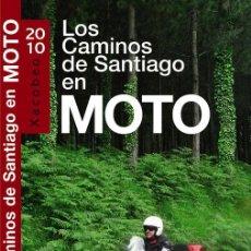 Libros: LOS CAMINOS DE SANTIAGO EN MOTO 2010. Lote 71285829