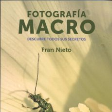Libros: FOTOGRAFÍA MACRO. Lote 218970068