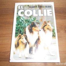 Libros: EL COLLIE, SALVADOR GOMEZ TOLDRA 112 PAG. Lote 93700350