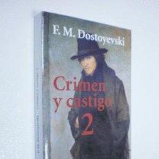 Libros: CRIMEN Y CASTIGO VOLUMEN 2 \ CRIME AND PUNISHMENT / DOSTOIEVSKI, FEDOR / 978-84-206-3472-2. Lote 94582123