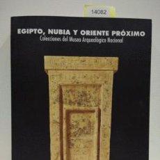 Libros: EGIPTO, NUBIA Y ORIENTE PRÓXIMO. COLECCIÓN DEL MUSEO ARQUEOLÓGICO NACIONAL. / A.A.V.V. / 978-84-8181. Lote 95514568